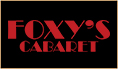 Visit the website of Foxys Cabaret